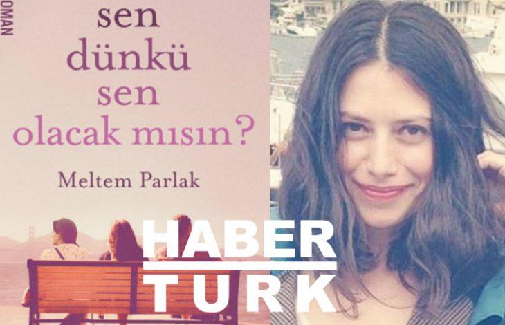 HaberTürk – Meltem Parlak'tan Yeni Bir Roman